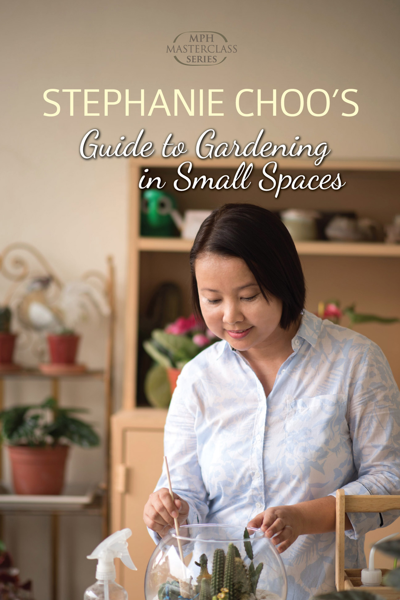 Stephanie Choo's Guide to Gardening in Small Spaces.jpg