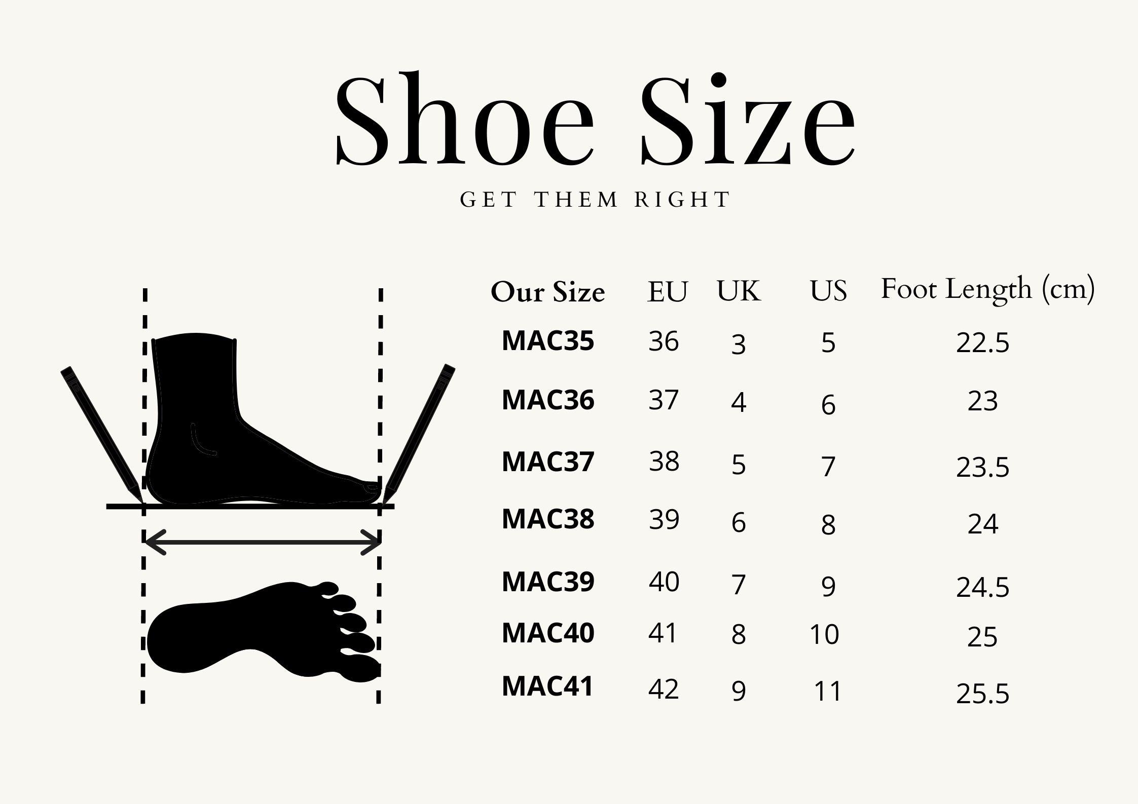 EUR Size US Size UK Size Foot Length (cm) 35 4 2 20.8 36 5 3 21.6 37 6 4 22.4 38 7 5 23.3 39 8 6 24.1 40 9 7 25 41 10 8 25.8 42 11 9 26.6.png