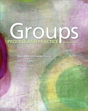 Groups : Process and Practice 10E by Marianne Corey 9781305865709