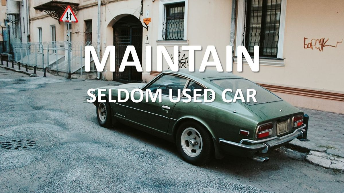 How To Maintain Seldom Used Car