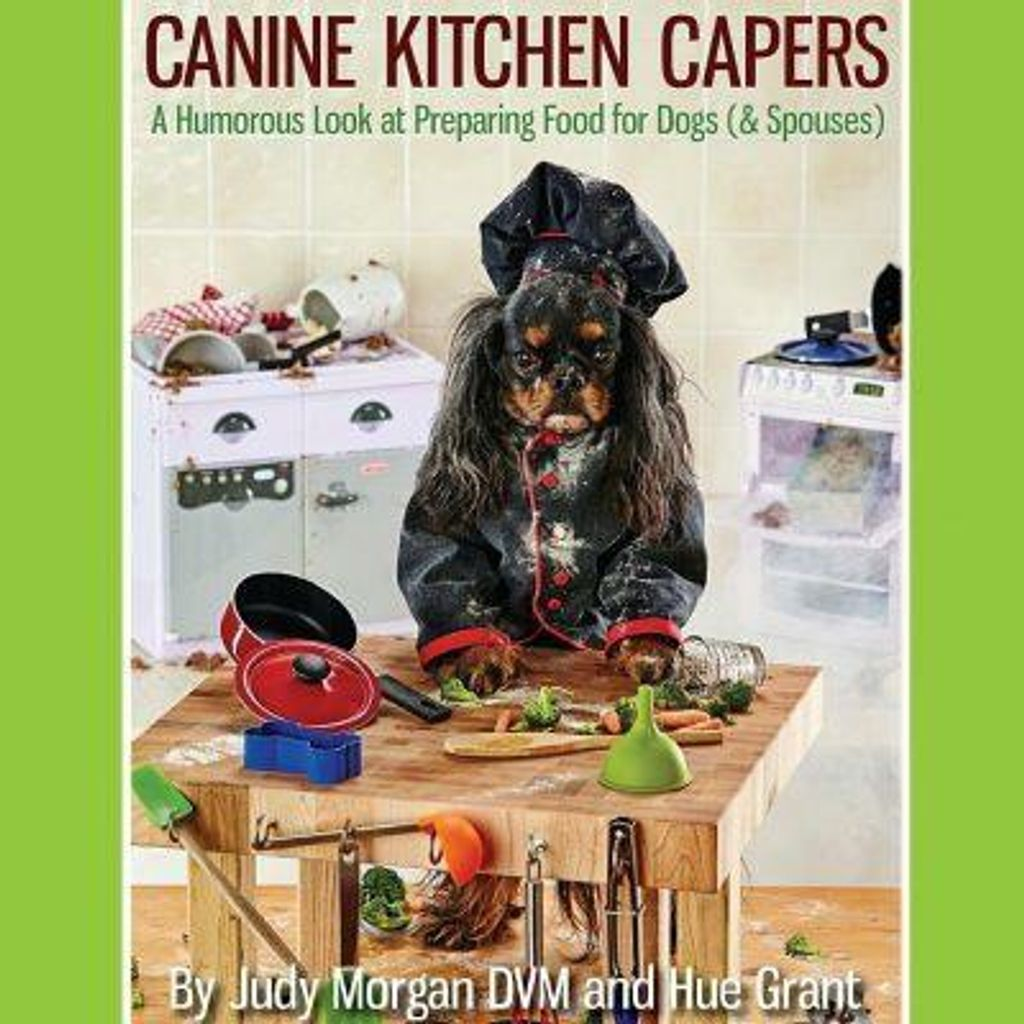 Dr Judy Morgan Canine Kitchen Capers 01.jpg