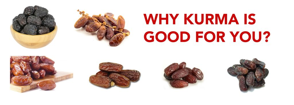 WHY IS KURMA GOOD FOR YOU?