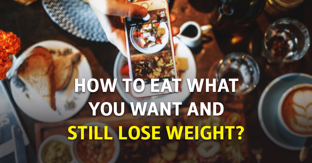 Lose Weight Tips How to Eat What You Want and Still Lose Weight