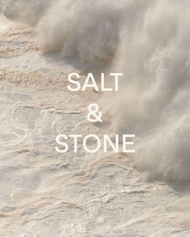 《SALT & STONE  品牌理念 》