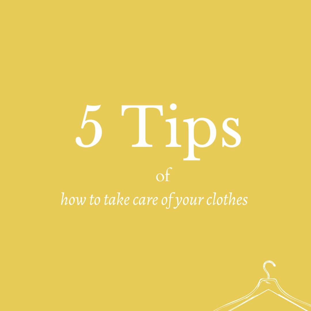 5 tips of how to take care of your clothes to last longer