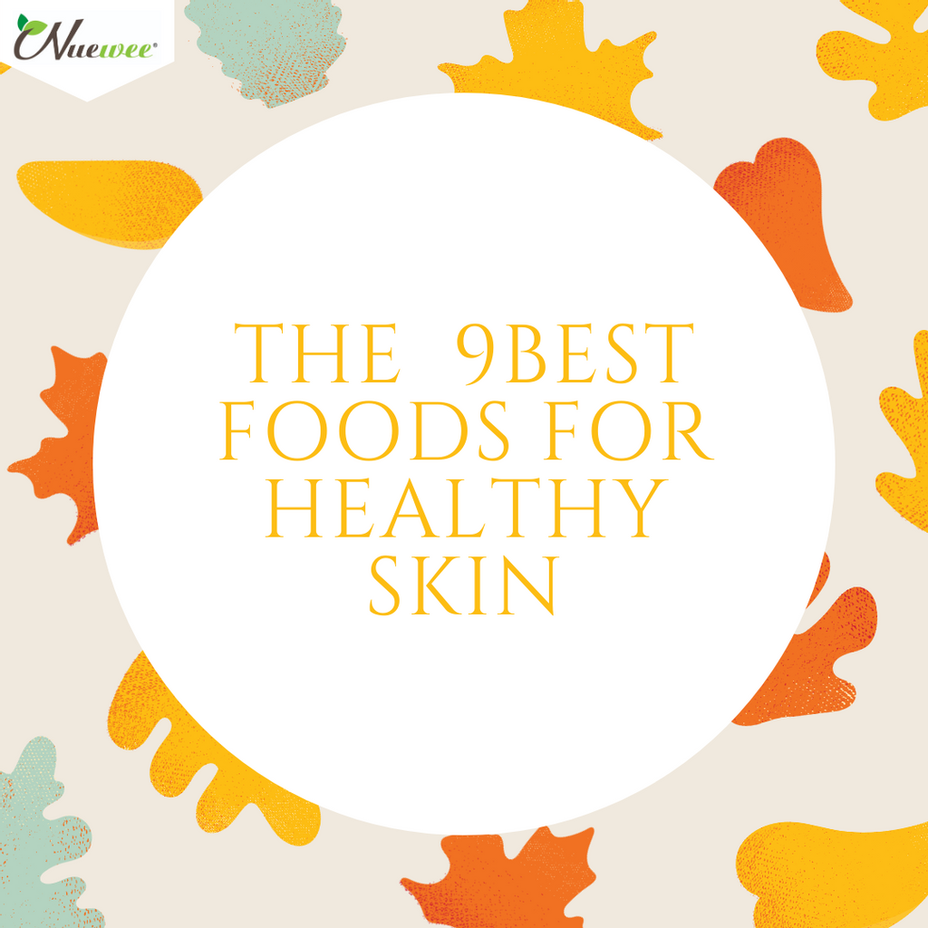The 9 Best Foods for Healthy Skin
